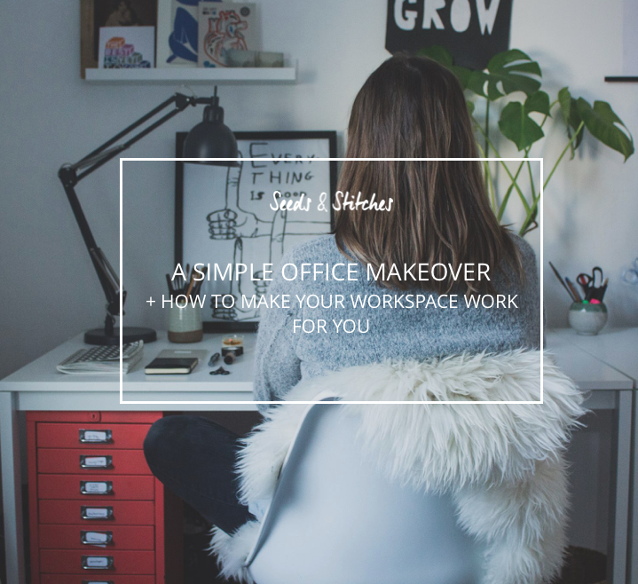 Make your office work for you | Seeds and Stitches blog