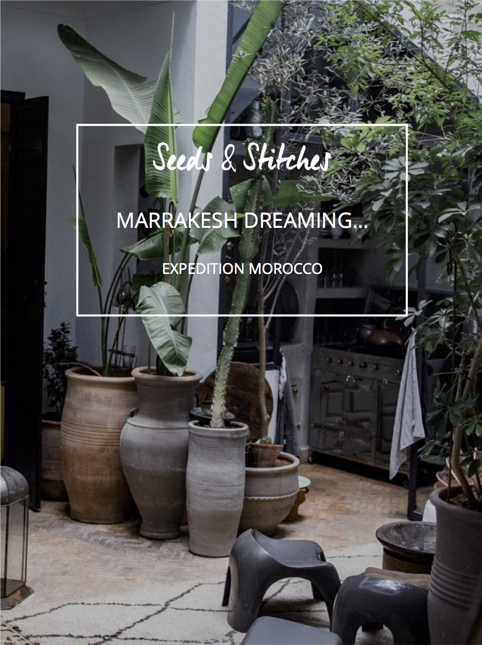 Marrakesh | Seeds and Stitches blog