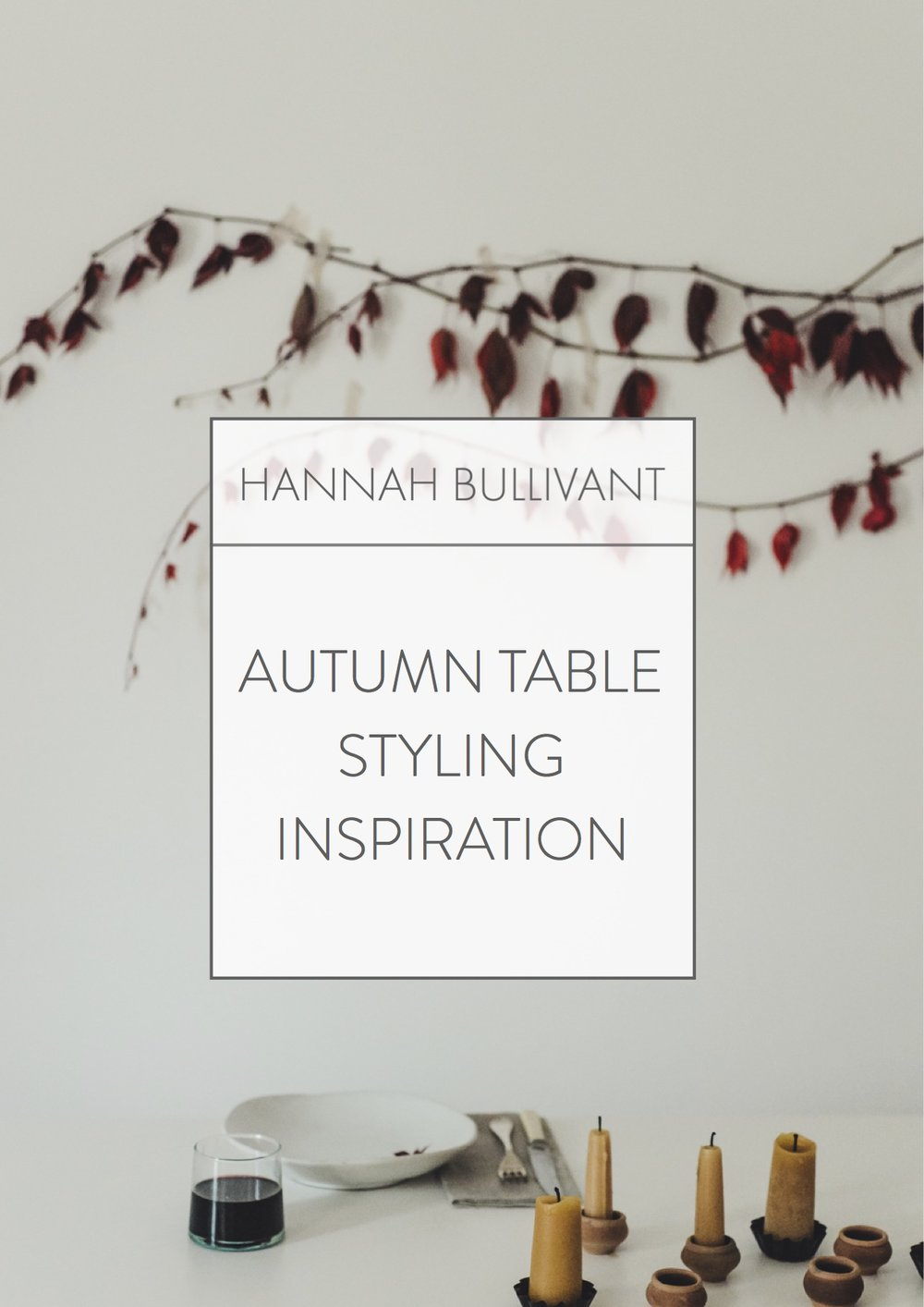 Autumn Table Styling Inspiration | Hannah Bullivant