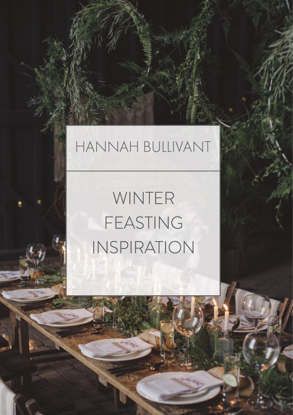 Winter feasting inspiration. Hannah Bullivant