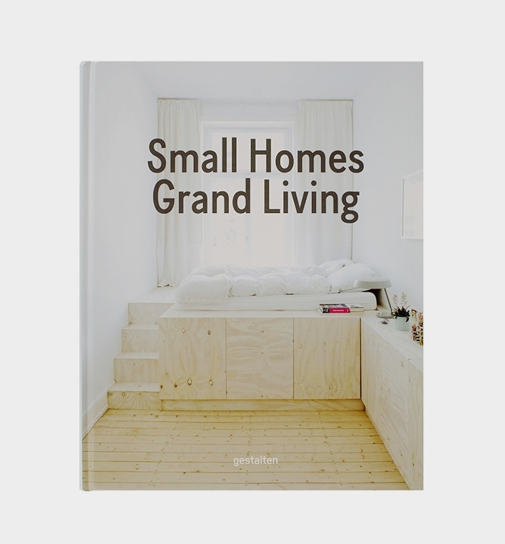Small Homes Grand Living Book by GESTALTEN | Berlin € 39.90   LEARN MORE