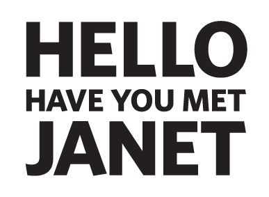 HAVE YOU MET JANET