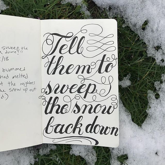 """Calvin was bummed to see the snow begin to disappear. He saw a pile of snow in the neighbor's yard and thought they had swept the snow up out of our yard. He demanded that we, """"Tell them to sweep the snow back down!"""" He also thinks if there is snow on the ground, then it is Christmas. #dailydrawing #lettering #handlettering #handtype #dailytype #letteringchallenge #typography #dad #dadlife #dailycalvinisms"""