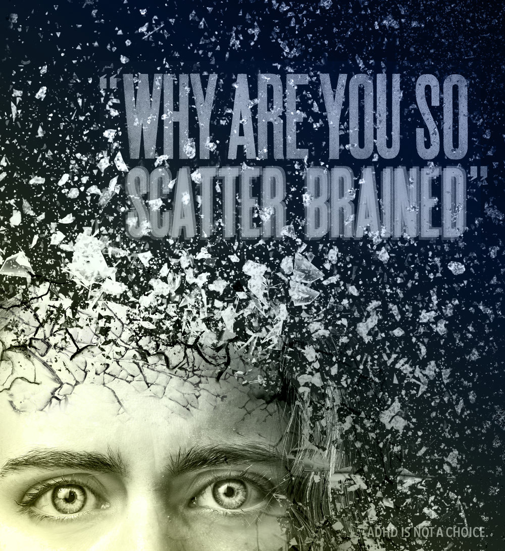 Scatter Brained  // Digital Illustration, Self-Portraiture and Letterpress   Growing up with severe ADHD has inspired a number of my personal art and design pieces. This poster illustrates how words of discouragement can negatively affect self-image for people struggling with a mental disability. I photoshopped a self-portrait to achieve the shattering effect. I used digital Letterpress and physical letter press to type the words over the image.