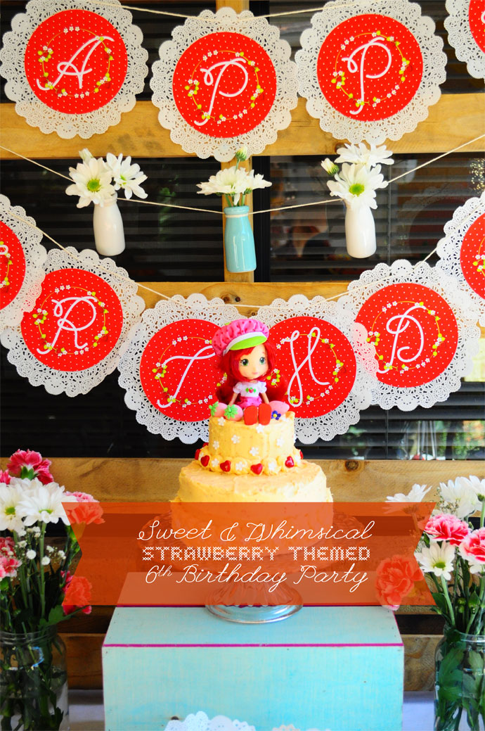 Sweet and whimsical strawberry themed 6th birthday party