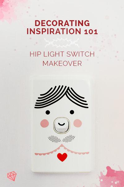 Decorating Inspiration 101 | Hip Light Switch Makeover