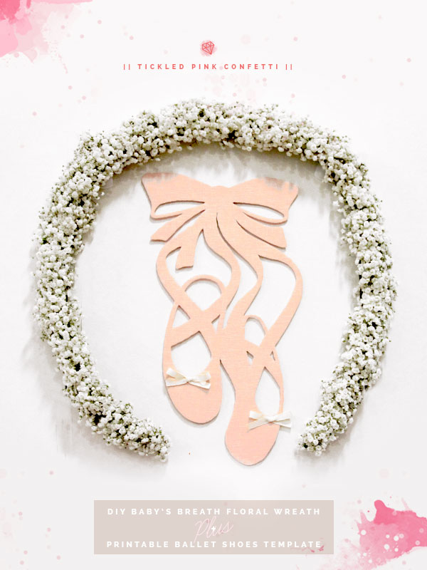 DIY Baby's Breath Floral Wreath + Printable Ballet Shoes Template