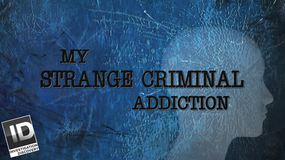mystrangecriminaladdiction