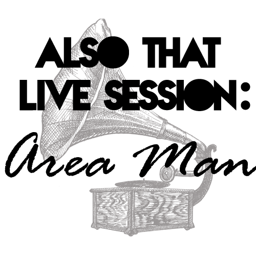Area-Man-Live-Session.png