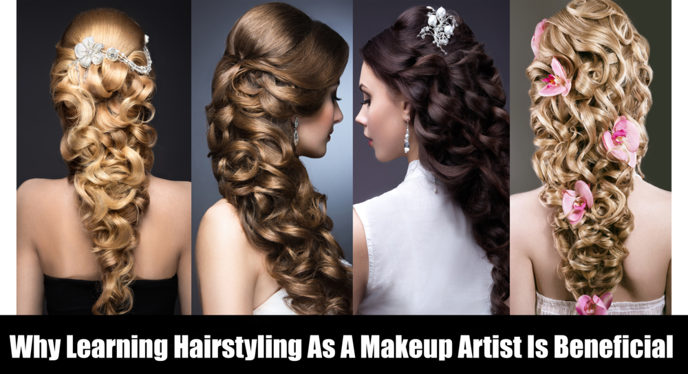 Why Learning Hairstyling As A Makeup Artist Is Beneficial.png