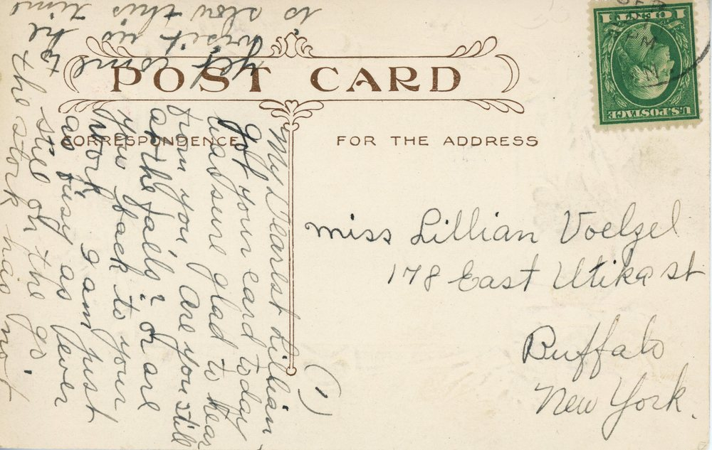 "Sent to Buffalo, NY in September 1911. ""My Dearest Lillian - Got your card today. Was sure glad to hear from you. Are you still at the falls? Or are you back to your work. I am just as busy as ever. Still on the go. The stork has not yet come to visit us, he is slow this time."""