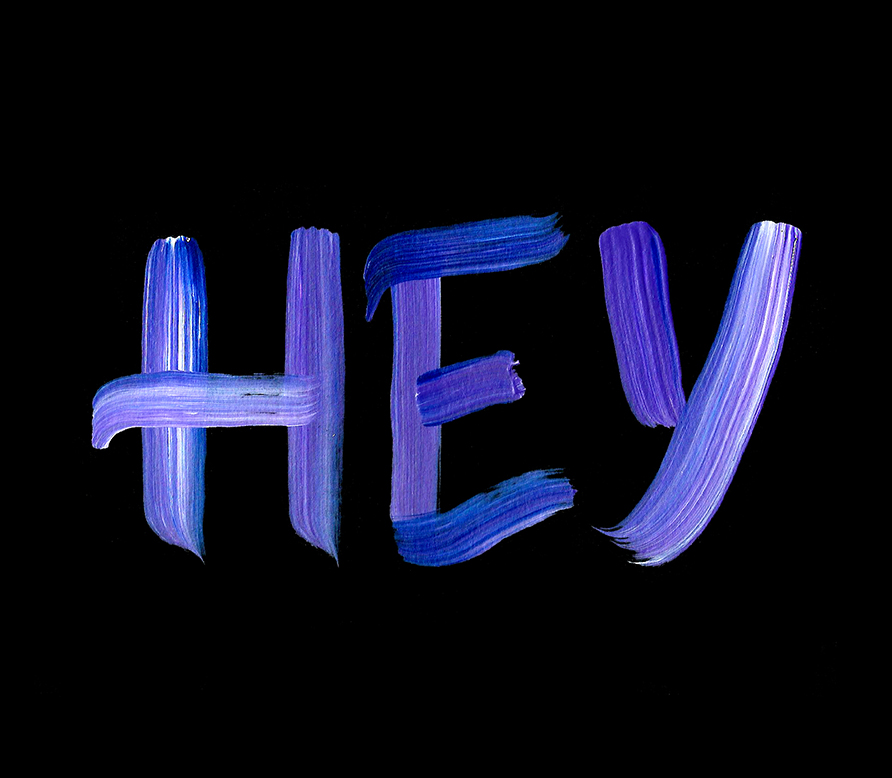 Hey | Brush lettering by Type and Graphics Lab