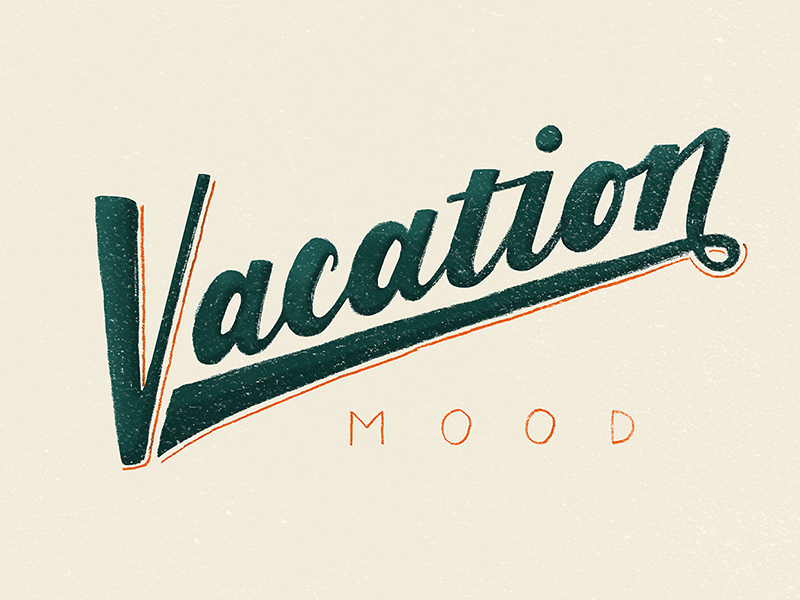 Vacation Mood | Lettering by Type and Graphics Lab