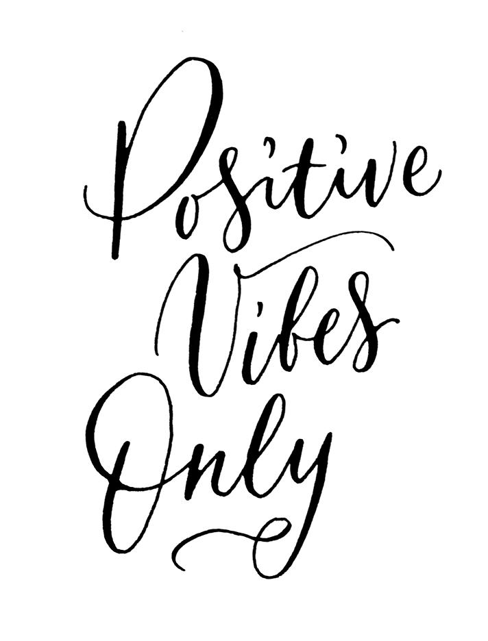 Positive Vibes Only | Calligraphy by Type and Graphics Lab