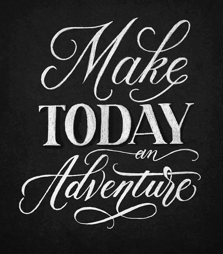 Make Today an Adventure | 100 Days of Lettering by Type and Graphics Lab | typeandgraphicslab.com