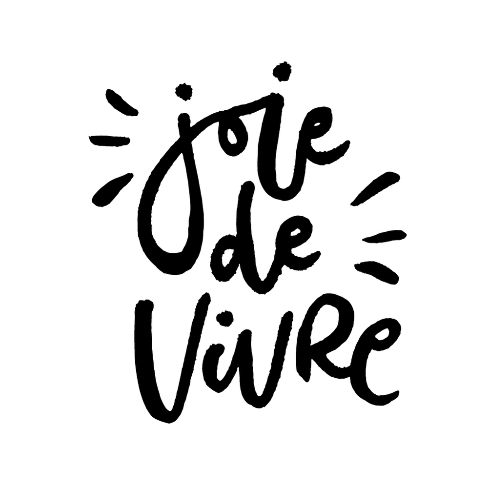 "Joie de vivre | French expression meaning the ""Joy of living""  
