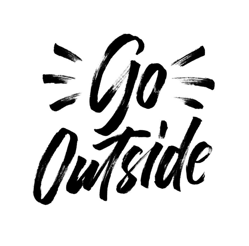 Go outside  |   100 Days of Lettering by Type and Graphics Lab | typeandgraphicslab.com