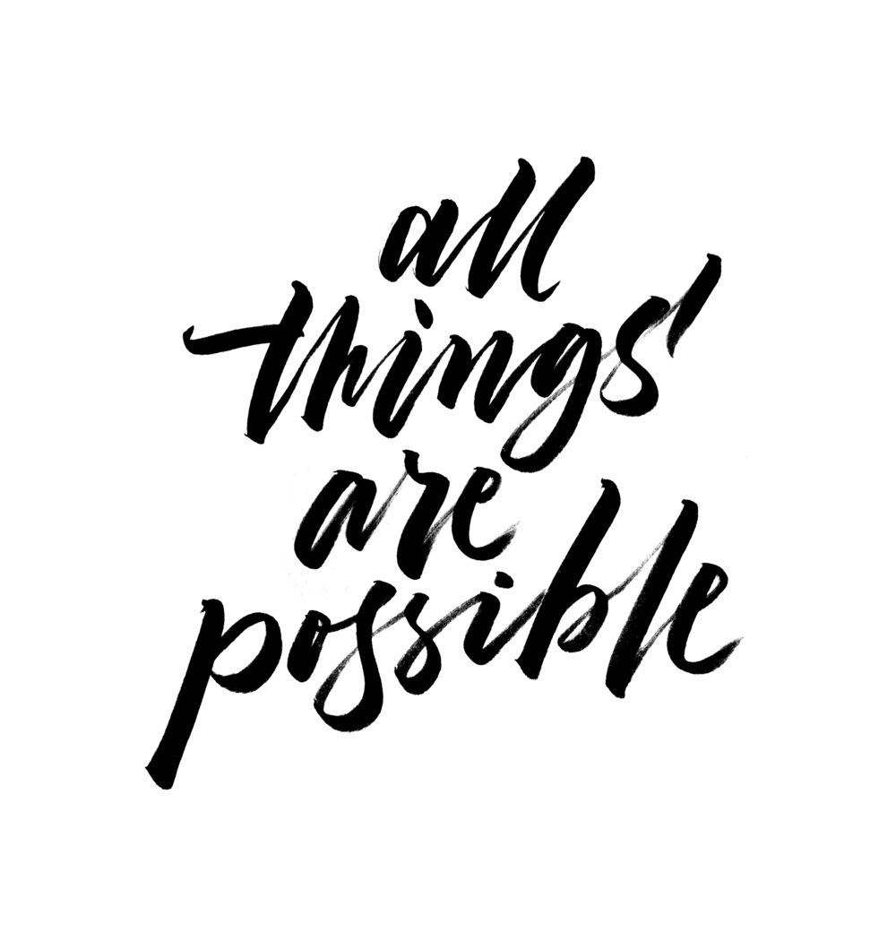 All things are possible  |   100 Days of Lettering by Type and Graphics Lab | typeandgraphicslab.com