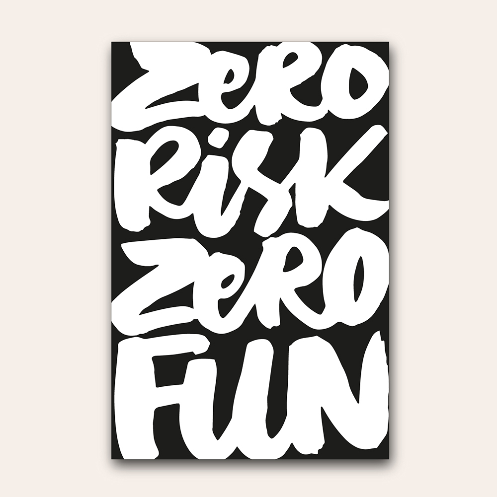 Zero risk, zero fun |   100 Days of Lettering by Type and Graphics Lab | typeandgraphicslab.com