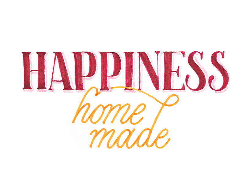 Happiness Home Made | 100 Days of Lettering by Type and Graphics Lab | typeandgraphicslab.com