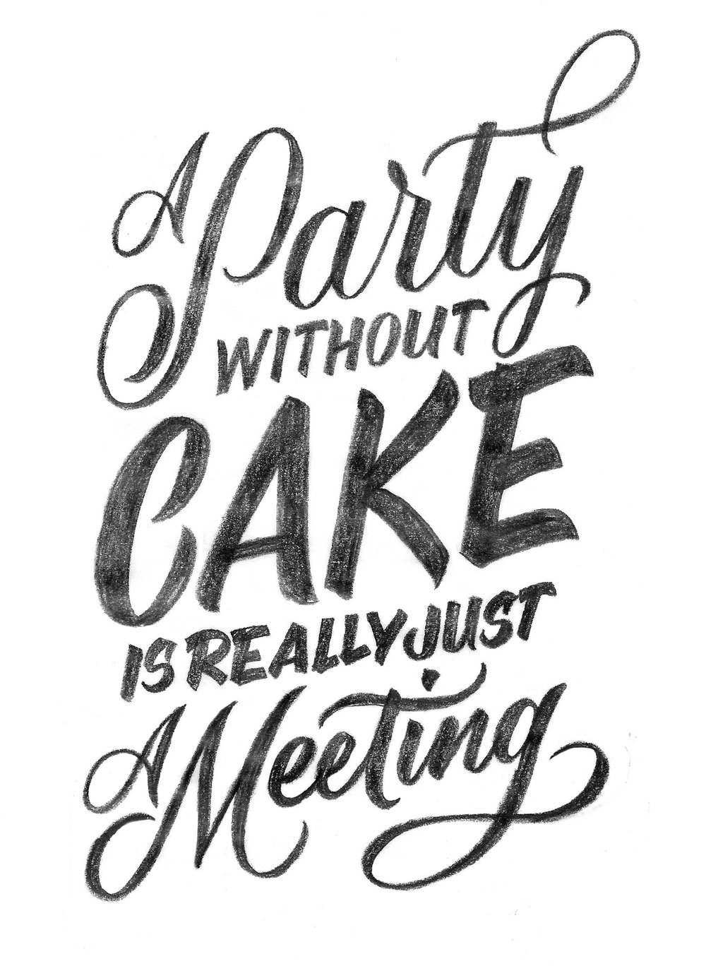 "Layout sketches for the quote by Julia Child ""A Party without Cake is really just a Meeting"" 