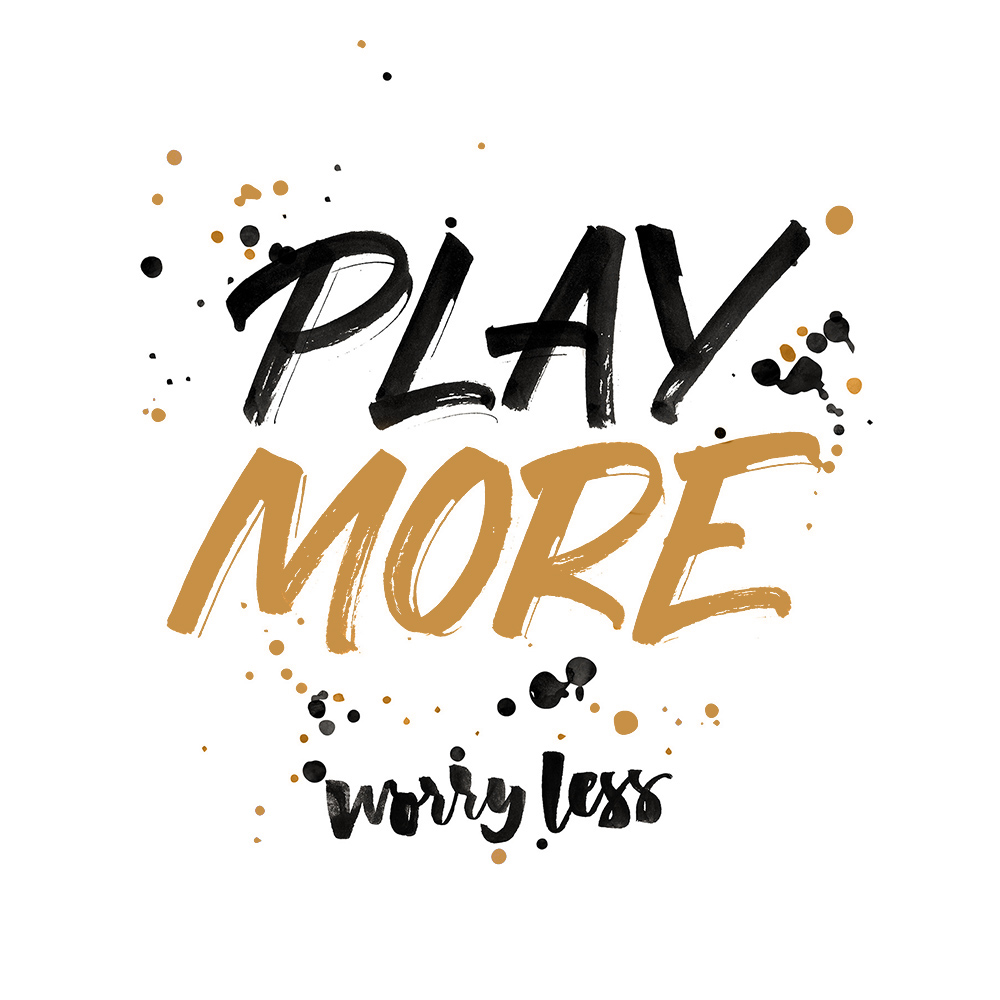 play_more_worry_less_lettering_typeandgraphicslab 2.jpg