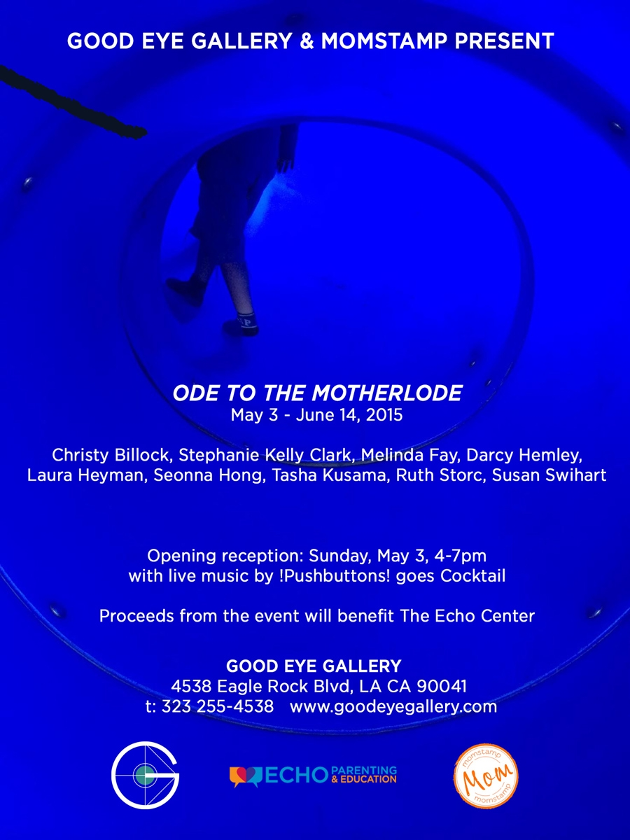 "Ode to the Motherlode May 3 – June 13, 2015 Featuring artists Christy Billock, Stephanie Kelly Clark, Melinda Fay, Darcy Hemley, Seonna Hong, Laura Heyman, Tasha Kusama, Ruth Storc, Susan Swihart Opening reception Sunday, May 3, 4-7 pm with live music by !Pushbuttons! goes Cocktail Proceeds from Ode to the Motherlode will be donated to Echo Parenting & Education Good Eye Gallery 4538 Eagle Rock Blvd LA CA 90041 Wed-Sat 12-5 or by appt 323 255-4538 www.goodeyegallery.com GOOD EYE GALLERY Good Eye Gallery (founded by Art Therapist Melinda Fay) grew out of the idea that art, much like people, fails to thrive and live up to its potential when marginalized and labeled. Beginning with pop up shows and an online platform, Good Eye Gallery expanded to include a brick and mortar store in Eagle Rock filled with carefully curated art objects and decor. With her keen eye and spirited attitude, Fay provides a dynamic mix of old and new, trained and self taught, original and limited edition work in a price range that makes collecting more accessible and affordable than most traditional gallery settings. MOMSTAMP Founded by three moms in LA, who believe the job of parenting is enhanced by the collective wisdom of your community, Momstamp is a new social recommendation site in Los Angeles. On Momstamp parents can ask and share trusted local service providers, classes, camps and schools with their friends and friends of friends. Saving and organizing the information, Momstamp makes it easy for parents to search for information that other friends have already recommended on the site. Momstamp brings ease and organization to word of mouth recommendations. www.momstamp.com PUSHBUTTONS Pushbuttons, Eagle Rock's alt-80's cover band, has teamed up with Melinda Simon Fay and her Goodeye Gallery and Momstamp to help promote Mothers — in a different way this Mothers Day. Band members Kate Schellenbach (of Luscious Jackson), Laura Embry, Darren Embry and Derock Goodwin are departing from their normal, edgy 80's material and have put together an eclectic cocktail set with special guest keyboardist Andrew Hindes to help promote Mothers who are still ""putting it out there"". ECHO PARENTING & EDUCATION CENTER The mission of Echo Parenting & Education is to support and facilitate child raising rooted in connection and empathy. We teach parents, teachers and others who strongly influence children's lives an approach that integrates current research in human development and trauma-informed care with the practice of nonviolence."