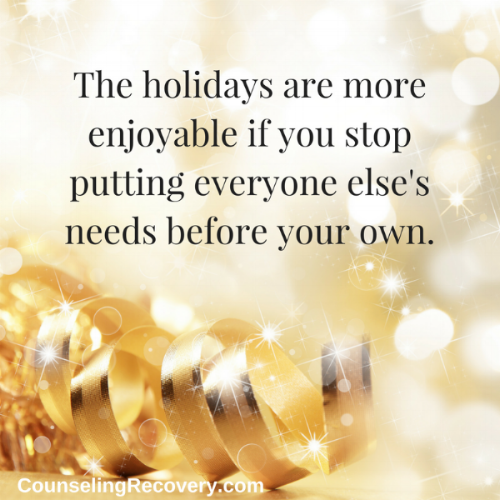 The holidays are more enjoyable if you stop putting everyone else's needs before your own..png