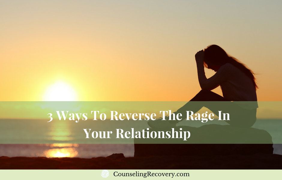 Reversing the rage in relationships