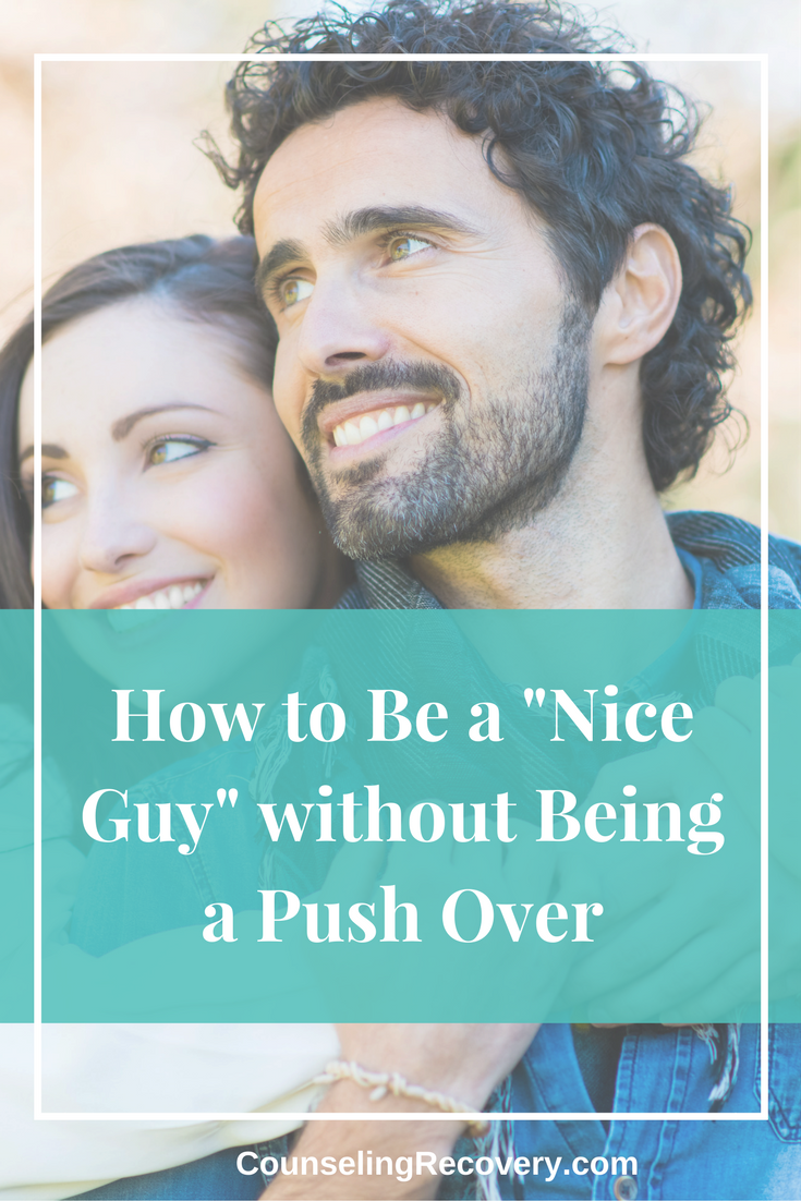 How to Be a Nice Guy Without Being A Pushover