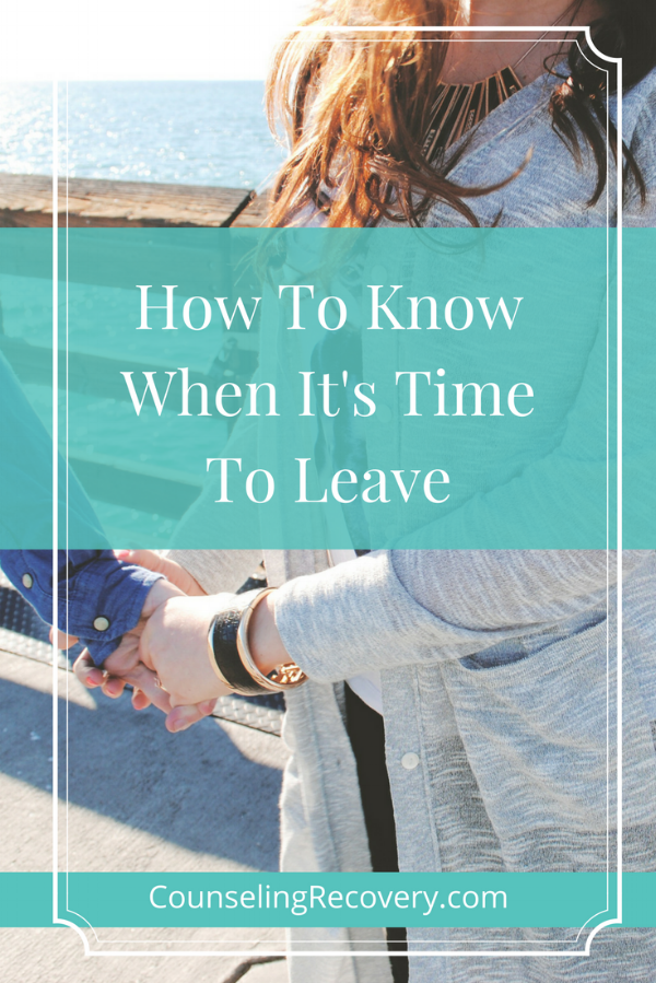 How to know when it's time to leave a relationship