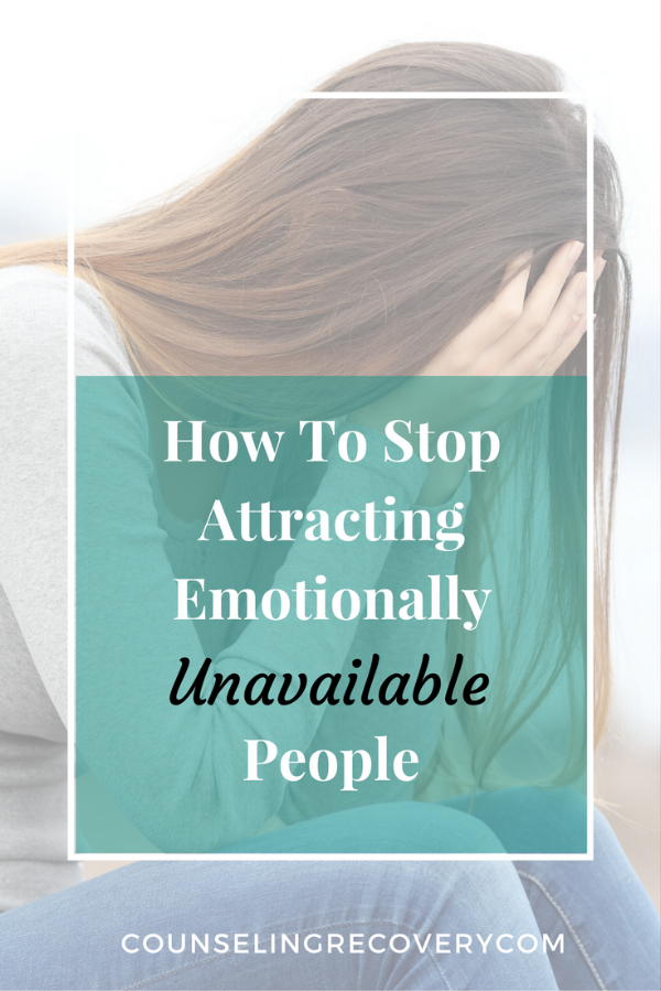 How to stop attracting emotionally unavailable people