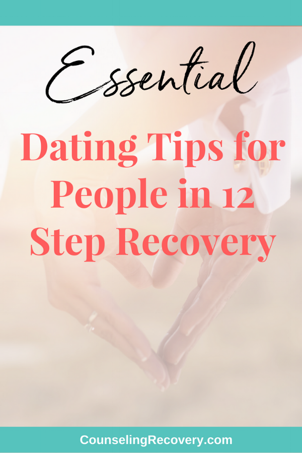 Dating Tips in 12 Step Recovery.png