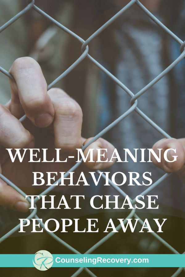 Well-meaning Behaviors that Chase People Away