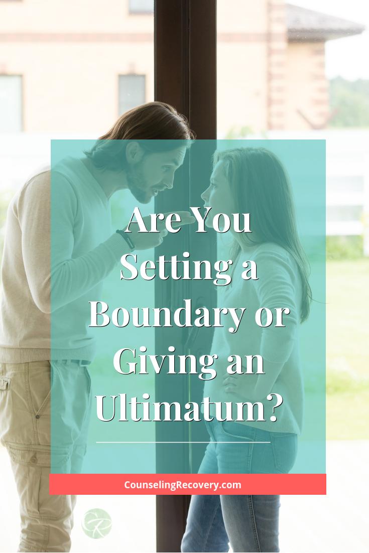 Boundaries verse Ultimatums Relationship Blog.png