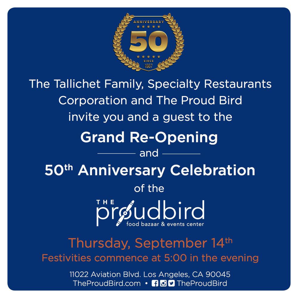 The Proud Bird - Grand Re-opening 50th Anniversary  By Colure and Diamond and Specialty Restaurant Corp