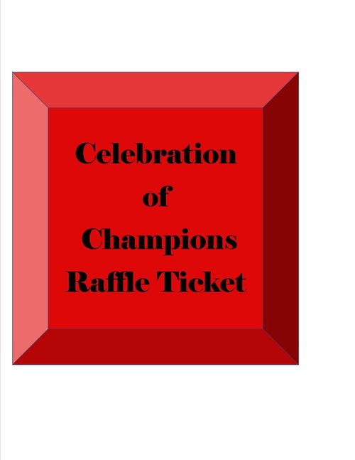 Celebration Of Champions Raffle Ticket  Champions For Life Inc