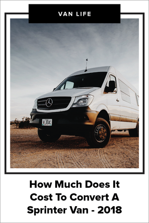 How Much Does It Cost To Convert A Sprinter Van - 2018 — Dynamo