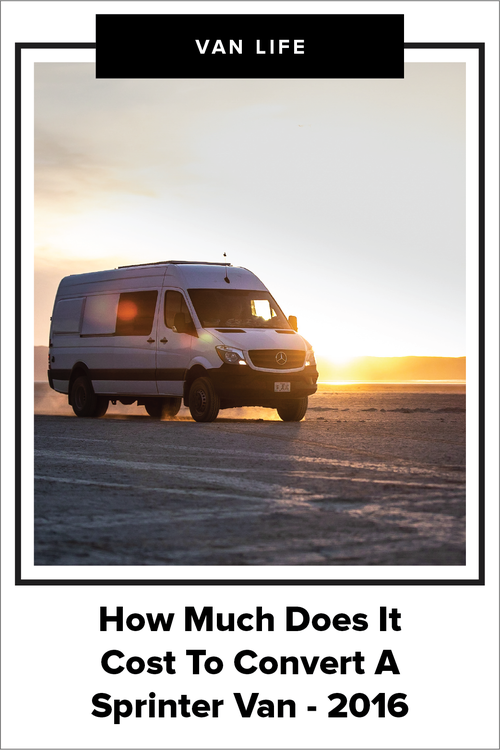 How Much Does It Cost To Convert A Sprinter Van 2016