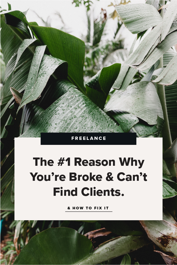 The Number One Reason You Are Broke & Can't Find Clients
