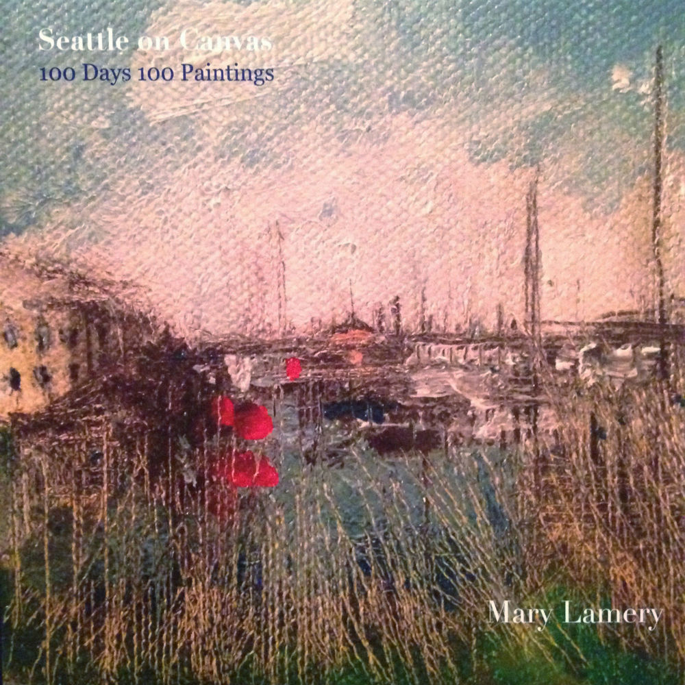 """My self published book, """"!00 Days 100 Paintings""""contains original views of maritime Seattle. On this cover, Center for Wooden Boats, Lake Union, Seattle.  Soft cover and hard cover versions are available! Order  here ."""
