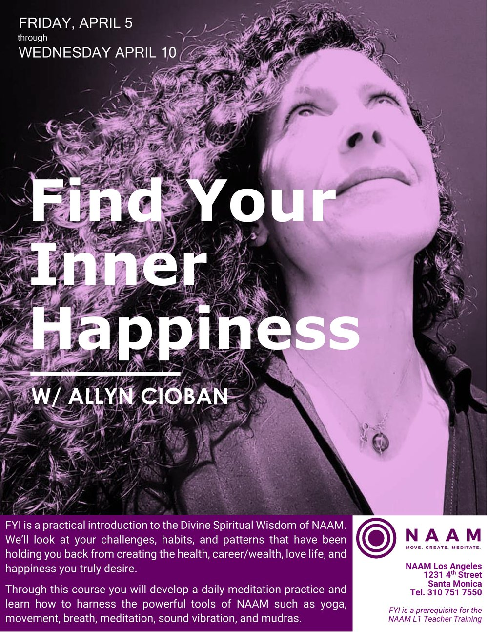 "FYI… - FIND YOUR INNER HAPPINESS The Lifestyle CourseI am thrilled to be leading this beautiful course again…coming up very soon. Don't miss out, I may not teach it again until late September.A student who took it last time said, ""It was like getting a GPS for my life; incredibly helpful and perspective shifting!"""