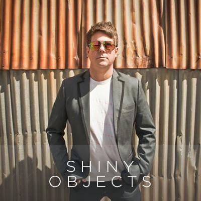 Shiny Objects