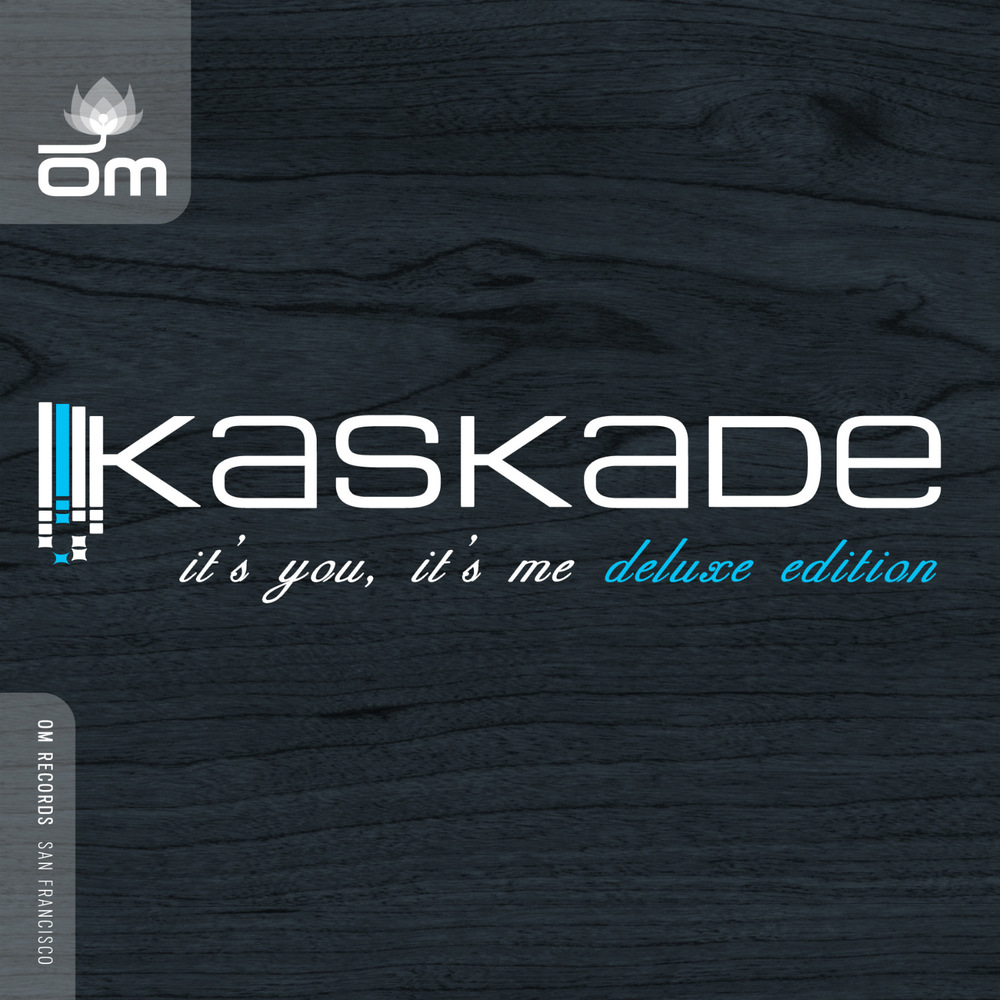 Kaskade - It's You, It's Me (Deluxe Edition)