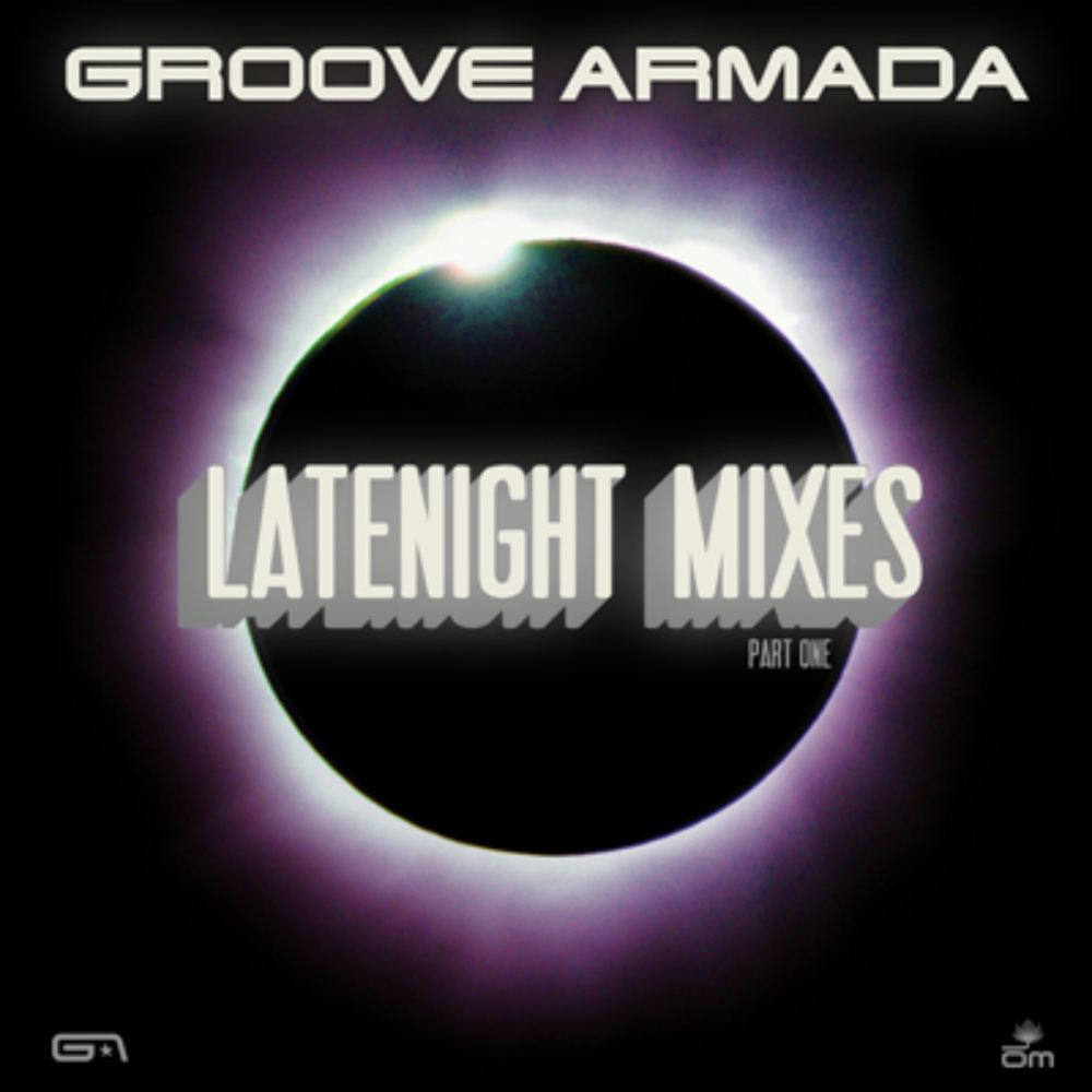 Groove Armada - Late Night Mixes Pt. 1