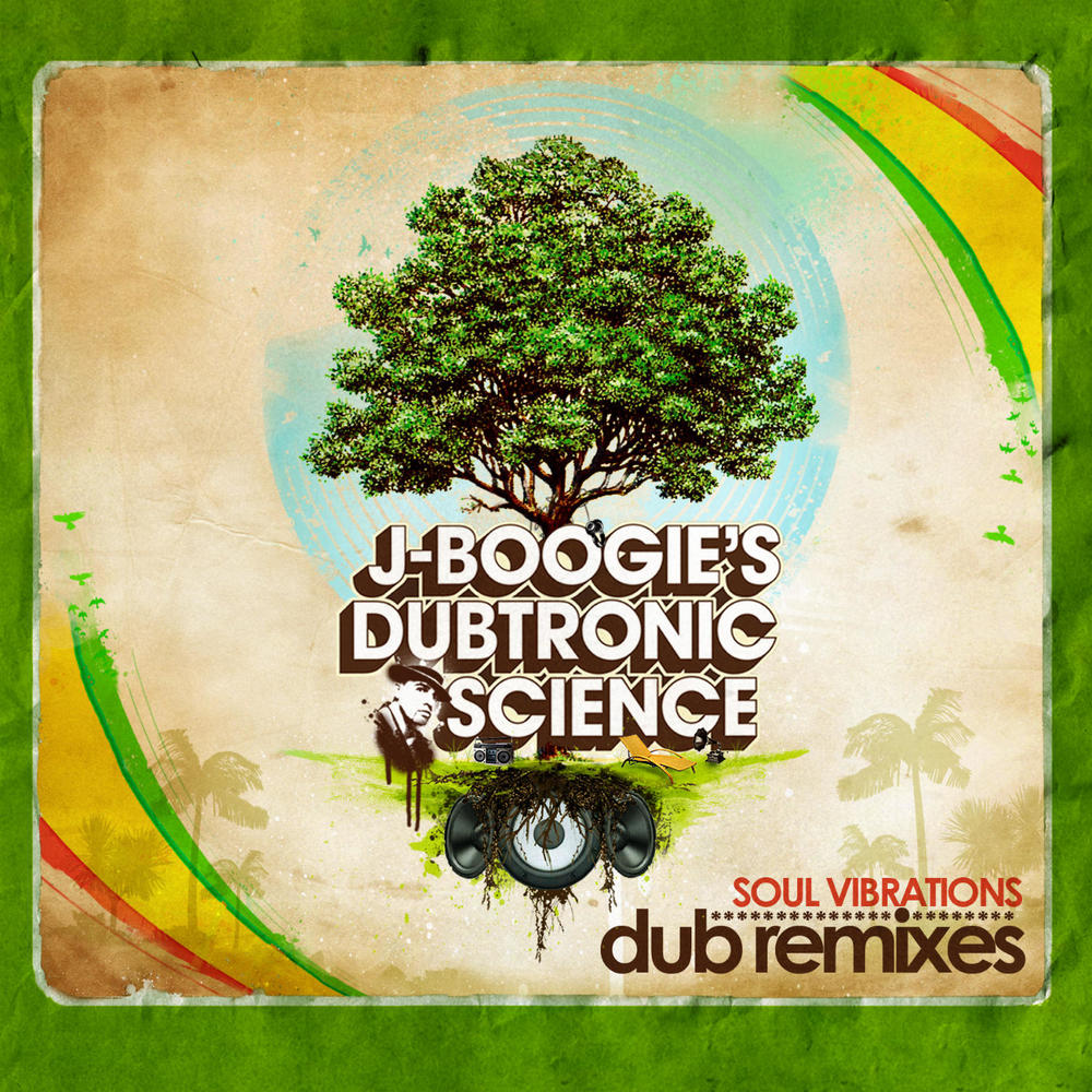 J Boogie's Dubtronic Science - Soul Vibrations (Dub Remixes)