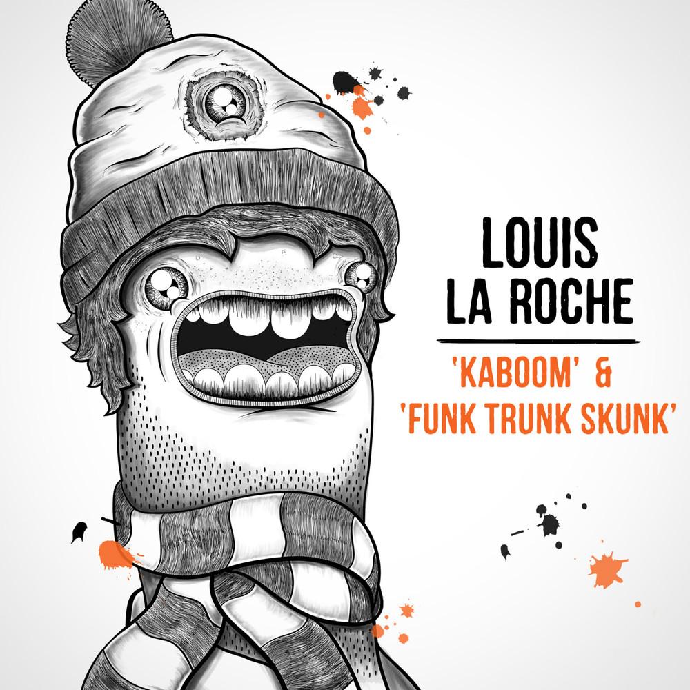Louis La Roche - Kaboom, Funk Trunk Skunk