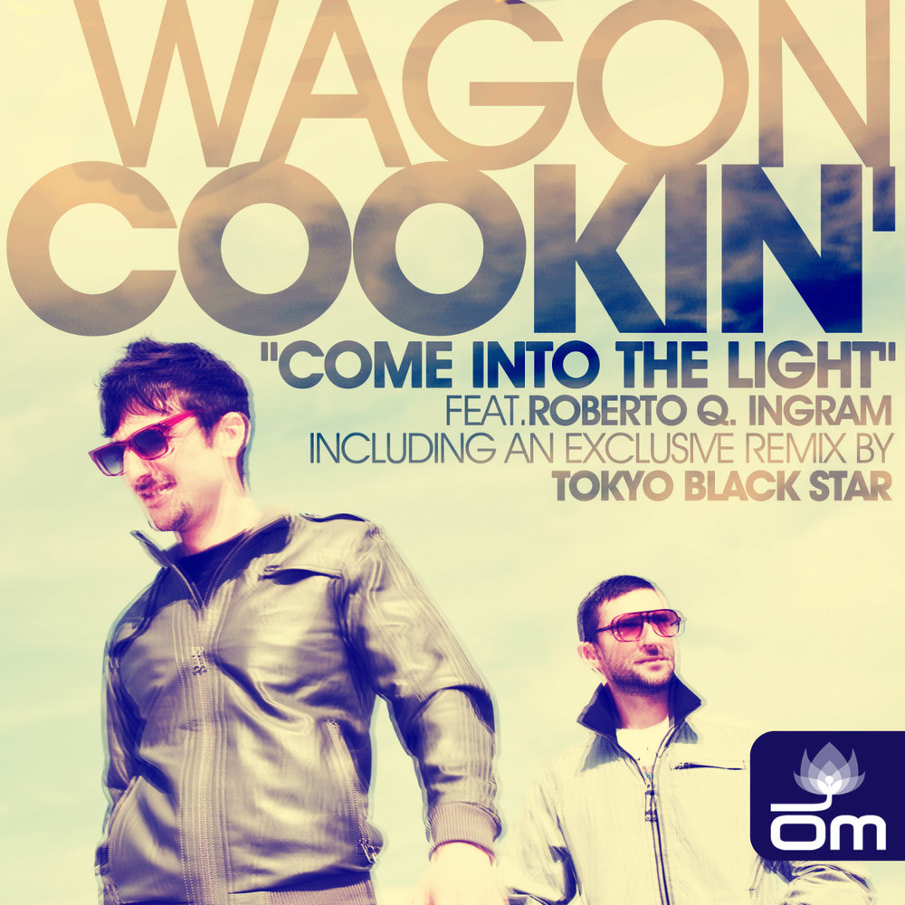 Wagon Cookin' - Come Into the Light