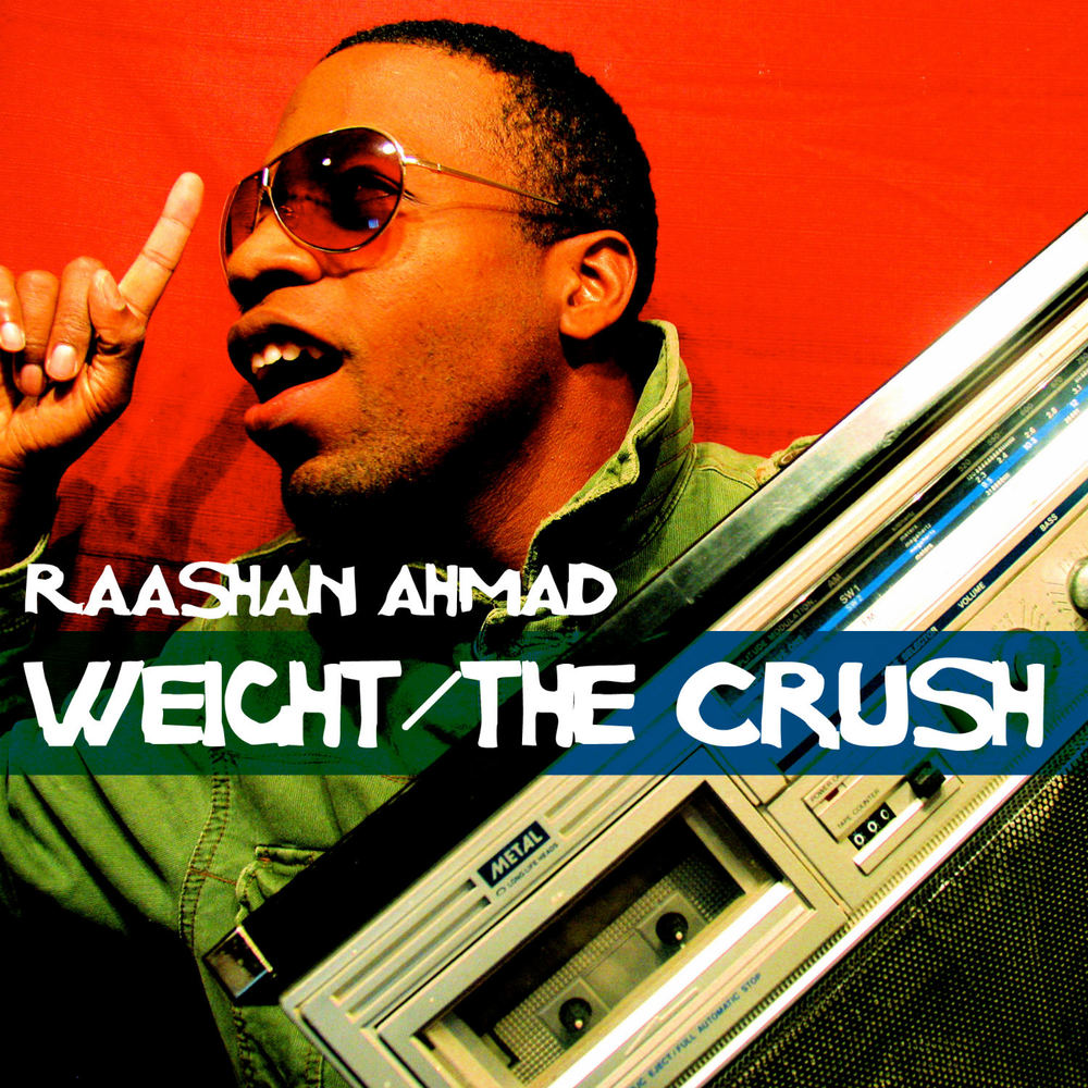 Raashan Ahmad - Weight/The Crush