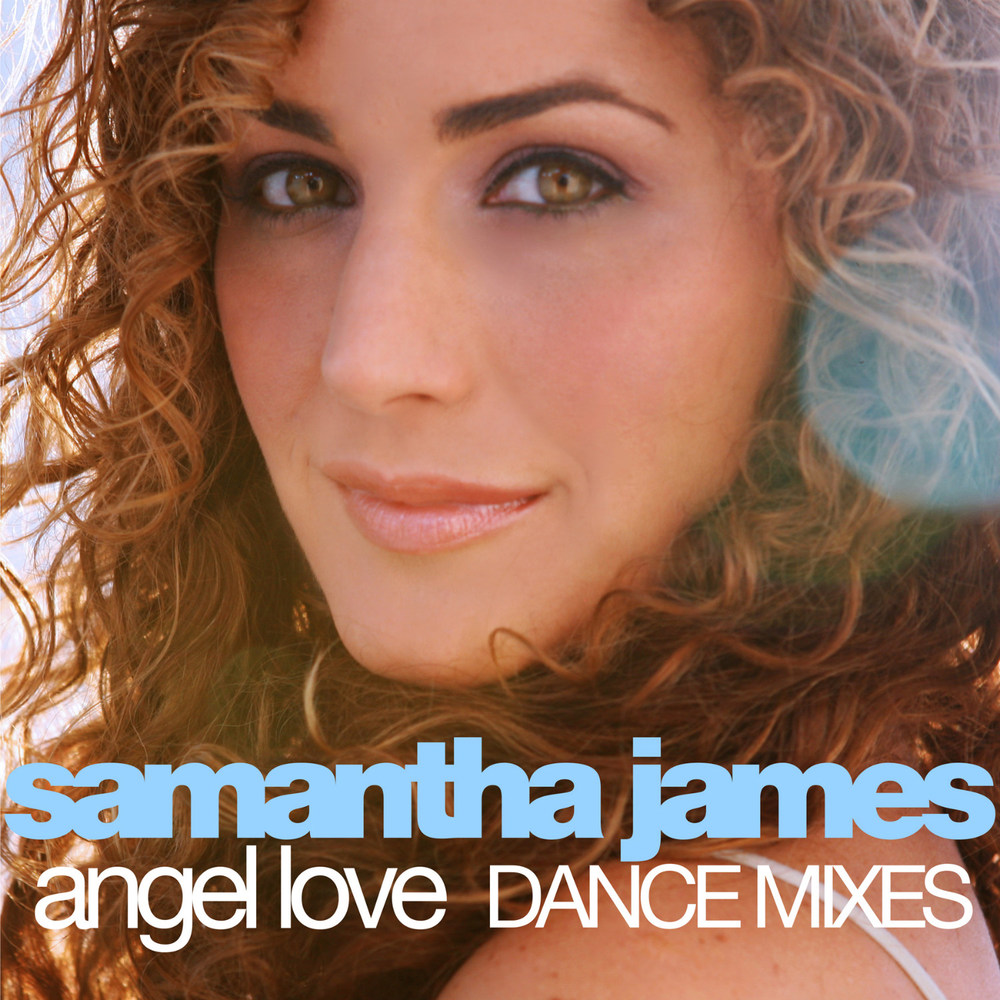 Samantha James - Angel Love (Dance Mixes)